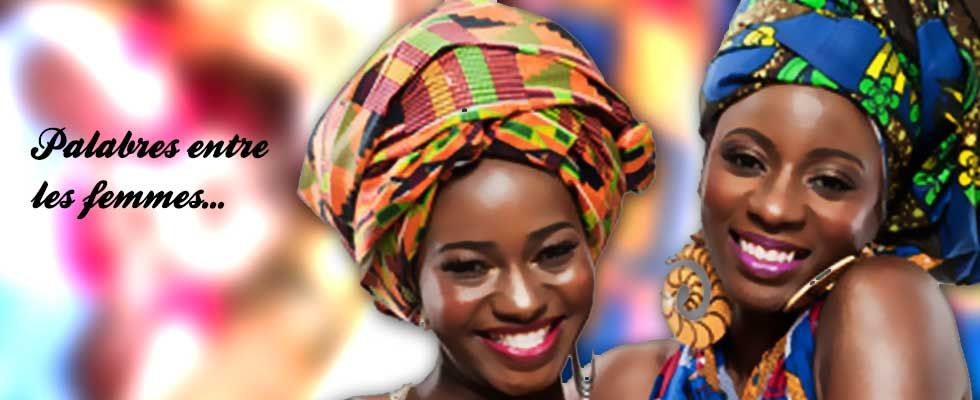 Palabres entre les femmes, sexy or sensual, that's is the question ! Les femmes africaines et leurs atouts...